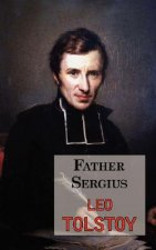 Father Sergius - A Story by Tolstoy