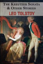 Kreutzer Sonata & Other Stories - Tales by Tolstoy