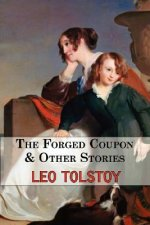 Forged Coupon & Other Stories - Tales from Tolstoy