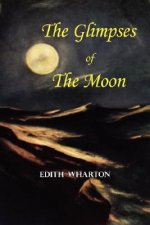 Glimpses of the Moon - A Tale by Edith Wharton