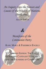 Wealth of Nations (Book One) and the Manifesto of the Communist Party. a Combined Edition