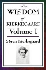Wisdom of Kierkegaard Vol. I