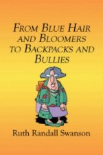 From Blue Hair and Bloomers to Backpacks and Bullies