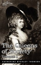 Queens of Society - In Two Volumes, Vol. I