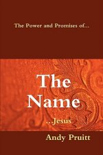 Power and Promises Of... the Name ...Jesus
