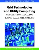 Handbook of Research on Grid Technologies and Utility Computing