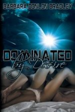 Dominated by Desire