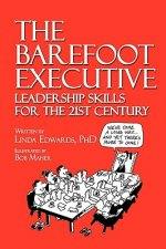 Barefoot Executive Leadership Skills for the 21st Century