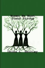 Women We Must Stand Strong