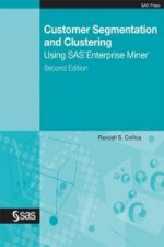 Customer Segmentation and Clustering Using SAS Enterprise Miner, Second Edition