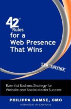 42 Rules for a Web Presence That Wins (2nd Edition)