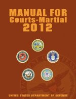 Manual for Courts-Martial 2012 (Unabridged)