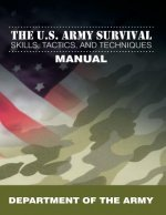 U.S. Army Survival Skills, Tactics, and Techniques Manual