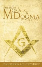 Secrets of Morals and Dogma by Albert Pike