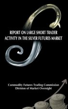 Report on Large Short Trader Activity in the Silver Futures Market
