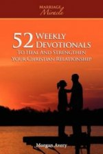 52 Weekly Devotionals to Heal and Strengthen Your Christian Marriage (Marriage Miracle Series)