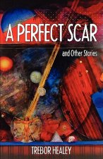 Perfect Scar and Other Stories