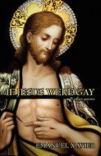 If Jesus Were Gay & Other Poems
