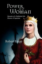 POWER OF A WOMAN. Memoirs of a Turbulent Life