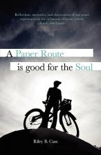 Paper Route is Good for the Soul