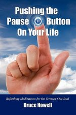 Pushing the Pause Button on Your Life