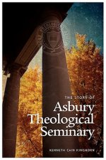 Story of Asbury Theological Seminary
