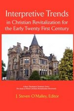 Interpretive Trends in Christian Revitalization for the Early Twenty First Century