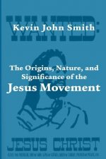 Origins, Nature, and Significance of the Jesus Movement as a Revitalization Movement