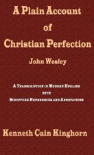 Plain Account of Christian Perfection as Believed and Taught by the Reverend Mr. John Wesley