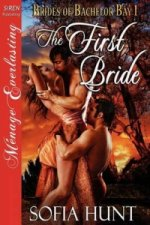 First Bride [Brides of Bachelor Bay 1] [The Sofia Hunt Collection] (Siren Publishing Menage Everlasting)