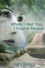 When I Met You, I Found Peace