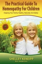 Practical Guide to Homeopathy for Children