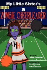 My Little Sister's A Zombie Cheerleader