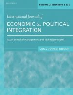 International Journal of Economic and Political Integration (2012 Annual Edition)