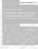 International Journal of Strategic Organization and Behavioural Science (2012 Annual Edition)