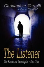 Listener, the Paranormal Investigator's Series, Book 2