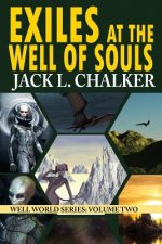 Exiles at the Well of Souls (Well World Saga