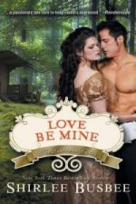 Love Be Mine (the Louisiana Ladies Series, Book 3)
