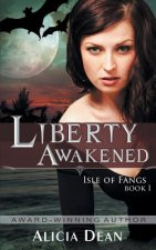 Liberty Awakened (the Isle of Fangs Series, Book 1)