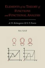 Elements of the Theory of Functions and Functional Analysis [Two Volumes in One]