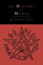 History of Magic; Including a Clear and Precise Exposition of Its Procedure, Its Rites and Its Mysteries