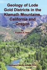 Geology of Lode Gold Districts in the Klamath Mountains, California and Oregon