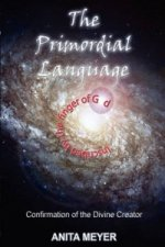 Primordial Language - Confirmation of the Divine Creator