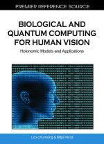 Biological and Quantum Computing for Human Vision