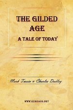 Gilded Age - A Tale of Today