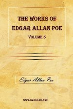Works of Edgar Allan Poe Vol. 5