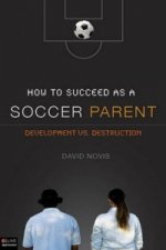 How to Succeed as a Soccer Parent