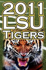 2011 - 2012 Lsu Tigers Undefeated SEC Champions, BCS Championship Game, & a College Football Legacy