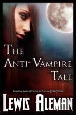 Anti-Vampire Tale (the Anti-Vampire Tale, Book 1)