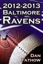2012-2013 Baltimore Ravens - The Afc Championship & the Road to the NFL Super Bowl XLVII